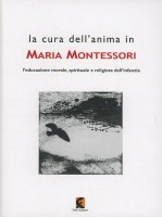 La cura dell-anima in Maria Montessori